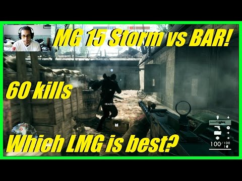 Battlefield 1 - MG 15 Storm vs BAR Storm | Which is best lmg? | Super close game! (60 kills) - MG 15
