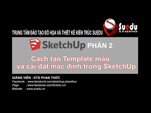 Sketchup Tutorial For Beginners - P2 - Cách tạo Template mẫu