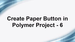 Free Phonegap + Android Material Design using Polymer - Create Paper Button - 6