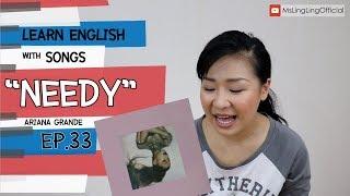 #เรียนภาษาอังกฤษจากเพลง Needy - Ariana Grande [Ep.33]
