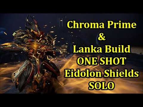 Warframe EIDOLON HUNTER CHROMA & LANKA BUILD 1Shot FULL EIDOLON Shields SOLO Capture