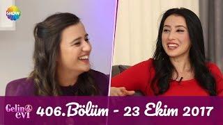Gelin Evi 406.Bölüm | 23 Ekim 2017