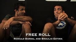 FREE ROLL Braulio Estima and Romulo Barral
