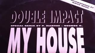 Double Impact - My House (Factory Team Mix)