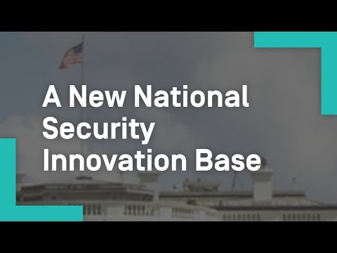 A New National Security Innovation Base
