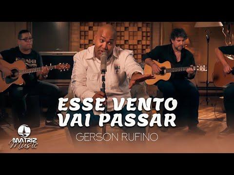 Gerson Rufino – Esse vento vai Passar