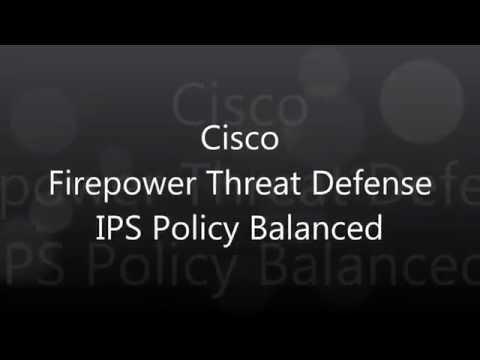 16. Cisco Firepower Threat Defense: IPS Policy Balanced