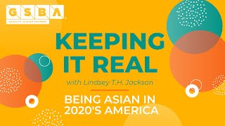 Keeping It Real: Being Asian in 2020's America