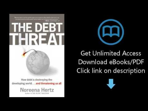 Download The Debt Threat: The Story of Third World Debt [P.D.F]