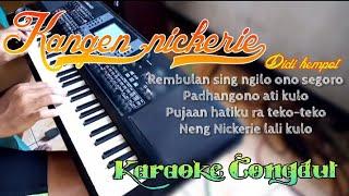 Kangen nickeri karaoke congdut
