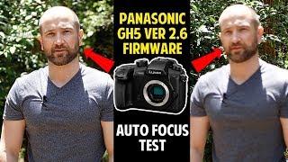 Panasonic GH5 Firmware 2.6 Autofocus Test (November 2019)