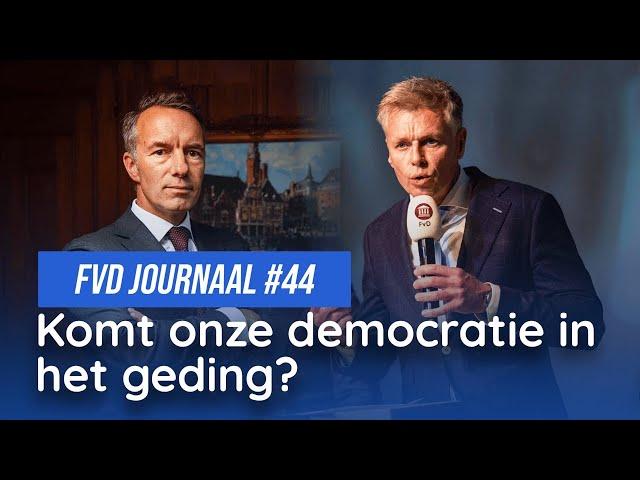 Komt onze democratie in het geding? - FVD Journaal #44
