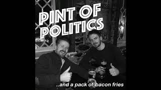 Pint of Politics || EPISODE 3 || 23/05/2018