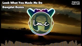 Video Taylor Swift - Look What You Made Me Do [LMC Dangdut Remix] download MP3, 3GP, MP4, WEBM, AVI, FLV Oktober 2017