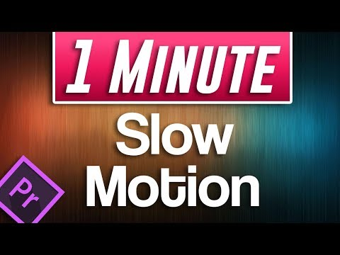 Premiere Pro 2019: Slow Motion Tutorial