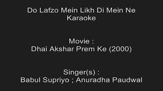 Do Lafzo Mein Likh Di - Karaoke - Dhai Akshar Prem Ke (2000) - Babul Supriyo ; Anuradha Paudwal