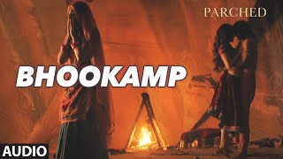 BHOOKAMP Full Movie Song ( Audio) | PARCHED | Radhika ,Tannishtha, Surveen & Adil Hussain