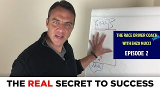 Episode 2 - Fall In Love With The Process (The Real Secret To Success) - The Race Driver Coach Show