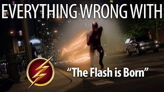 """Everything Wrong With The Flash """"The Flash Is Born"""""""
