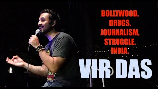 Vir Das | BOLLYWOOD, DRUGS, JOURNALISM, INDIA | A Loose Rant