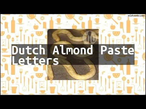 Recipe Dutch Almond Paste Letters
