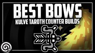 BEST BOWS - Counter Builds for Kulve Taroth | Monster Hunter World