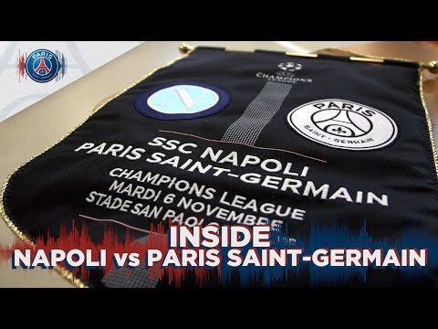 INSIDE - NAPOLI vs PARIS SAINT-GERMAIN