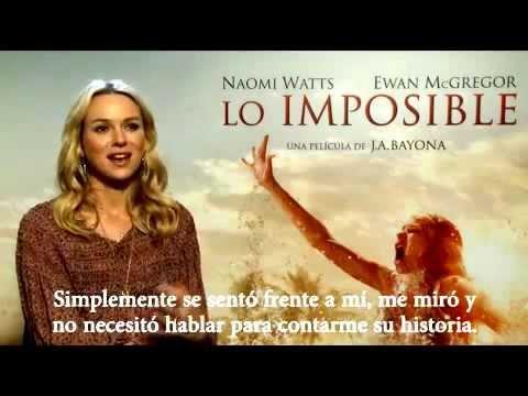 Lo Imposible - Entrevista Naomi Watts - YouTube