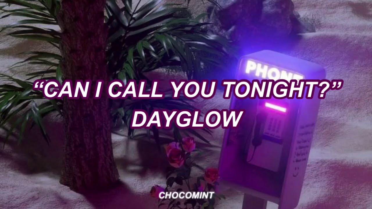 [和訳]Can I Call You Tonight? - Dayglow