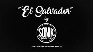 """""""El Salvador"""" 2017 Hip Hop Rap Beat Instrumental [SonikHipHop.com]"""