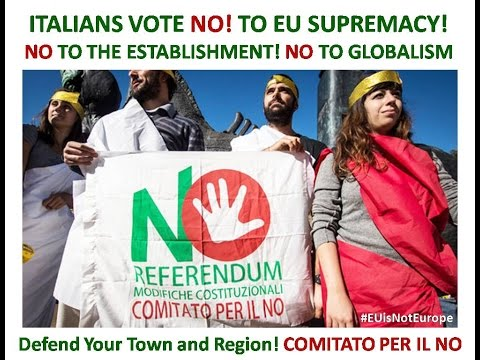 ITExit: Why Italians MUST vote NO to EU Supremacy and NO to Establishment in referendum.