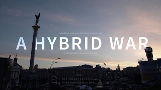 A HYBRID WAR | A Short Documentary about Ukraine