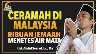 Ceramah Paling Haru di Malaysia . Tabalig Akbar Ustad Abdul Somad, Lc , MA