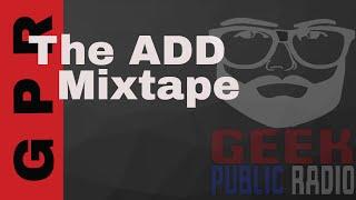 GPR – The ADD Mixtape