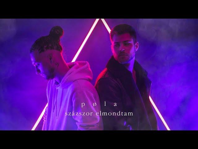 pøla - SZÁZSZOR ELMONDTAM (Official music video)