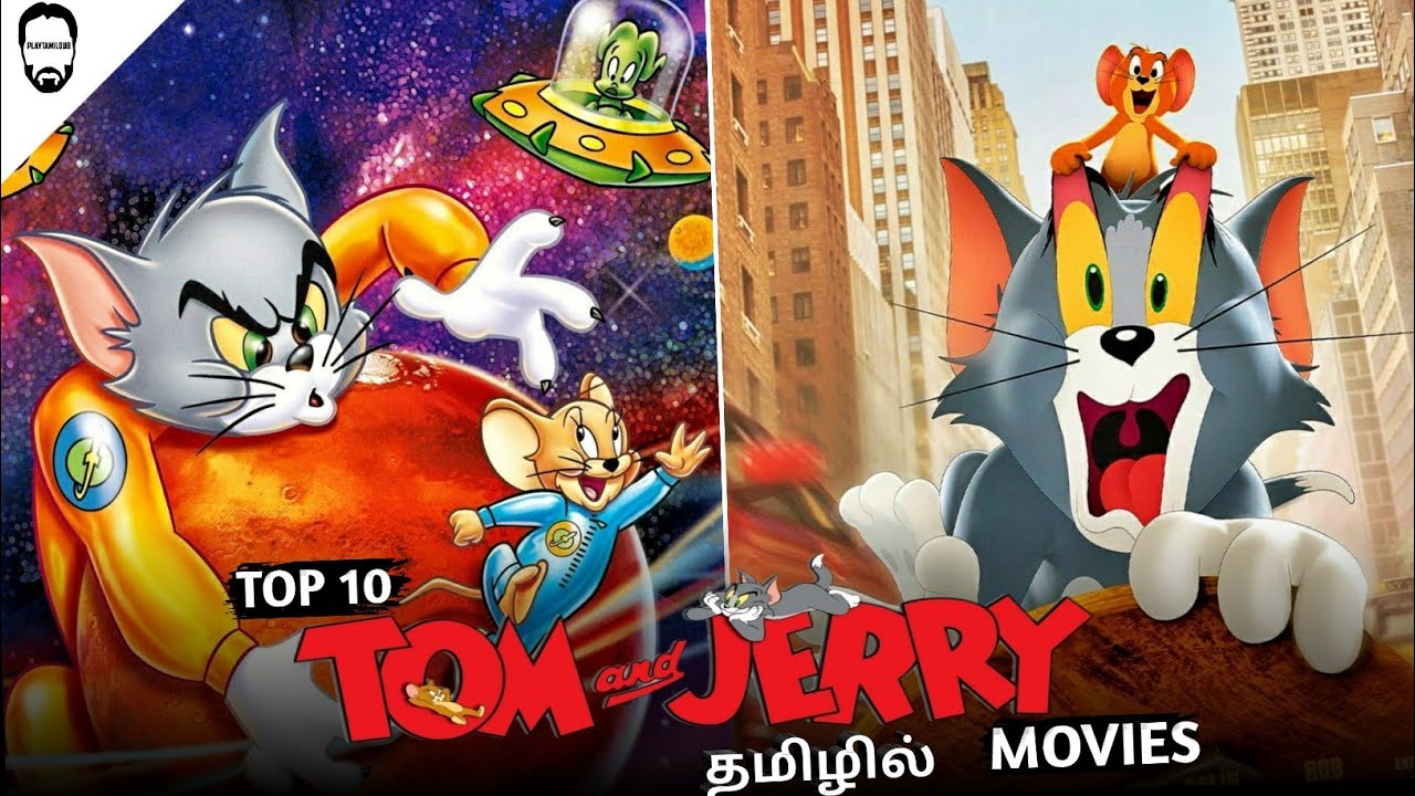 Download Top 10 Tom and Jerry Movies in Tamil Dubbed | Best Hollywood movies in Tamil Dubbed | Playtamildub