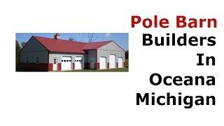 Pole Barn Builders In Oceana Michigan - (231)750-1302