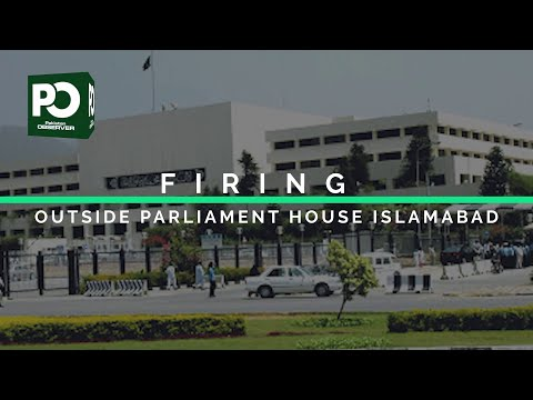 Breaking News: Firing outside Islamabad Parliament house | Pakistan Observer