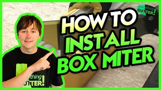 How to Install a Box Miter
