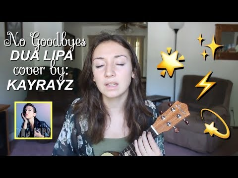 NO GOODBYES BY DUA LIPA // COVER