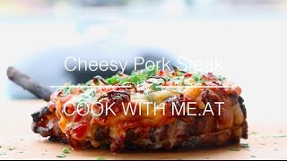 Cheesy Pork Steak with Bacon - Grilled Pork Chop gratinated with Cheese - COOK WITH ME.AT
