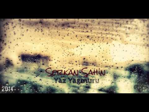 Serkan Şahin - Yaz Yağmuru (2014) [Hediye Beat]