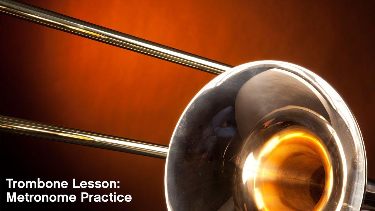 Trombone Lesson: Metronome Practice