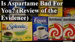 Is Aspartame Bad For You? (Review of the Evidence)