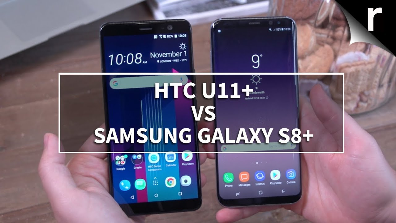 HTC U11 Plus and Samsung Galaxy S8 Plus - Comparison