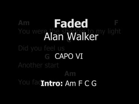 FADED-  CHORDS+LYRICS (Alan Walker)