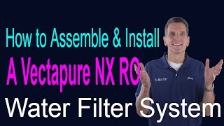How to Install a Vectapure NX Reverse Osmosis Drinking Water System