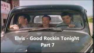 Elvis - Good Rockin Tonight - Part 7