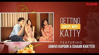 Getting Chatty with Katty | Episode 1 | Ishaan Khatter and Janhvi Kapoor | Dhadak | Filmfare