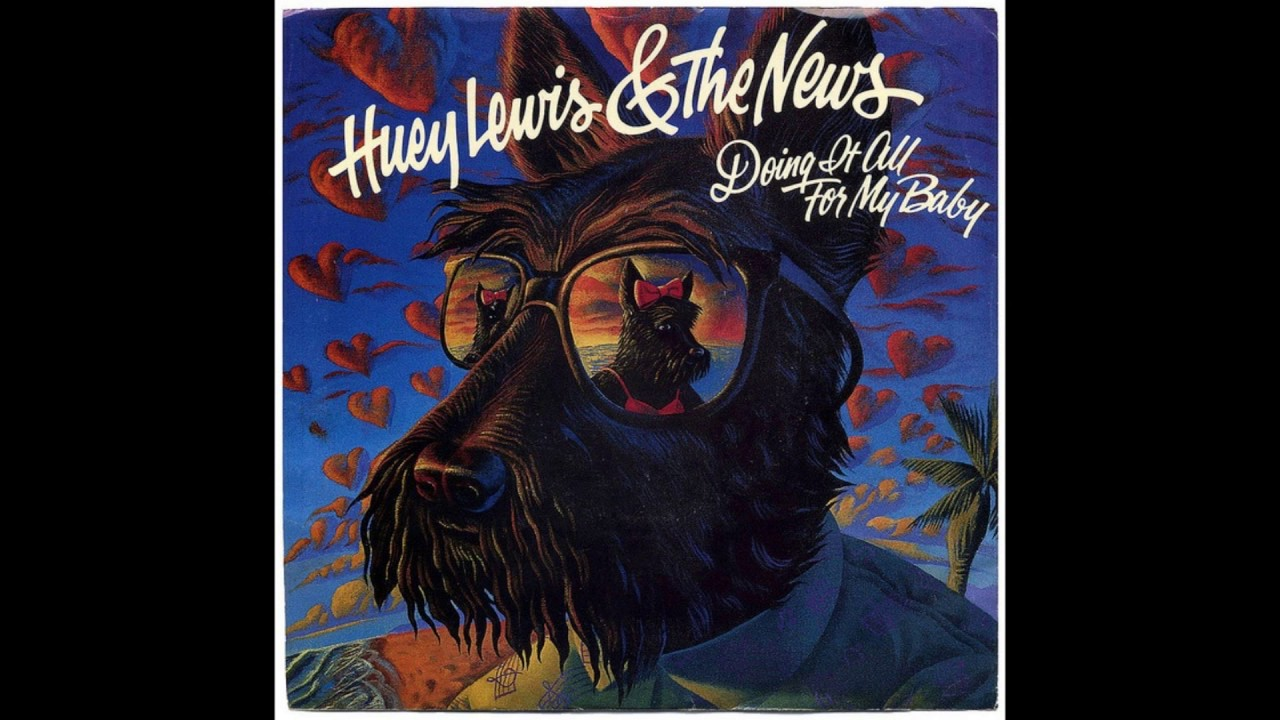 Huey Lewis And The News Doing It All For My Baby 1987 Hq Youtube
